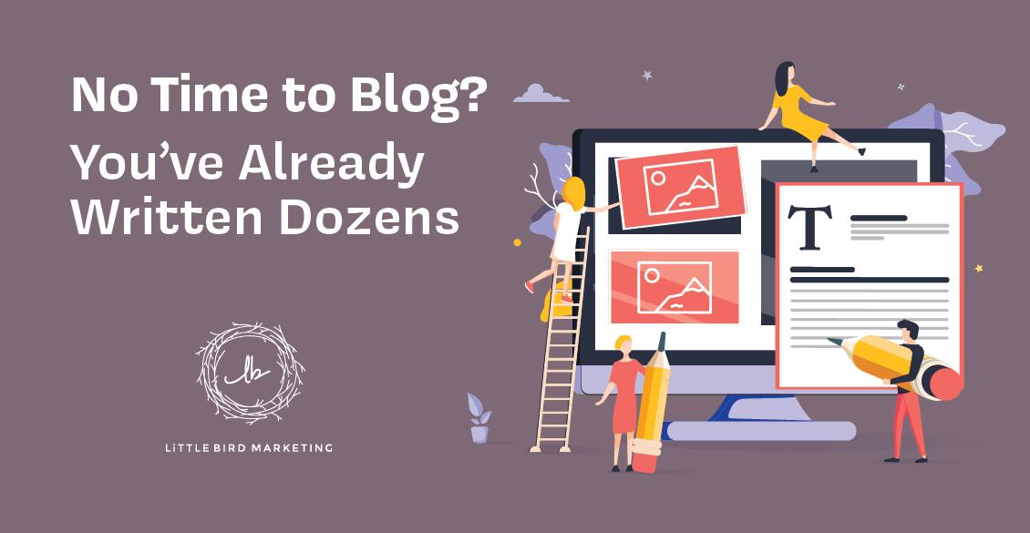 No Time to Blog? You've Already Written Dozens