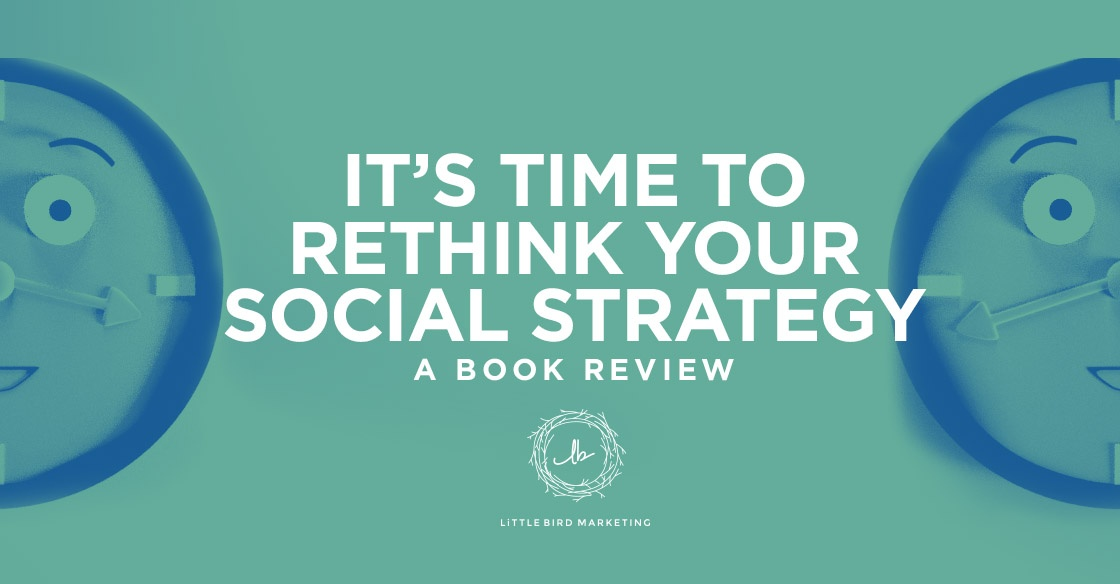 Rethink your social strategy