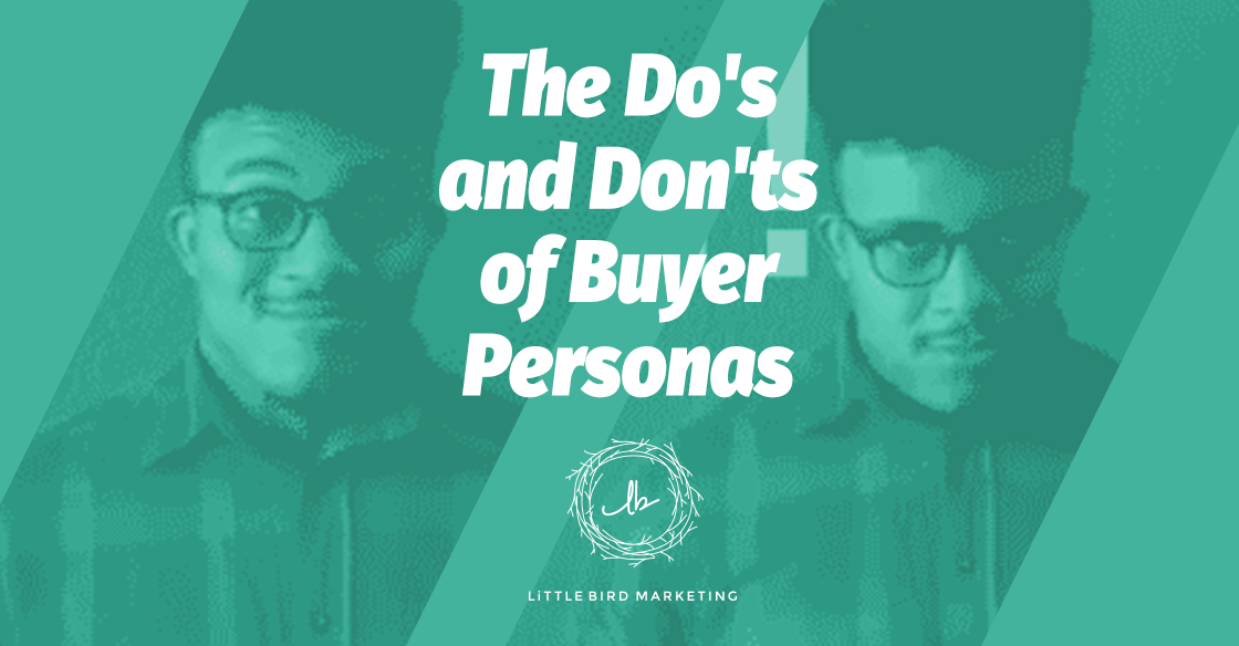 [INFOGRAPHIC] Do's and Don'ts of Buyer Personas