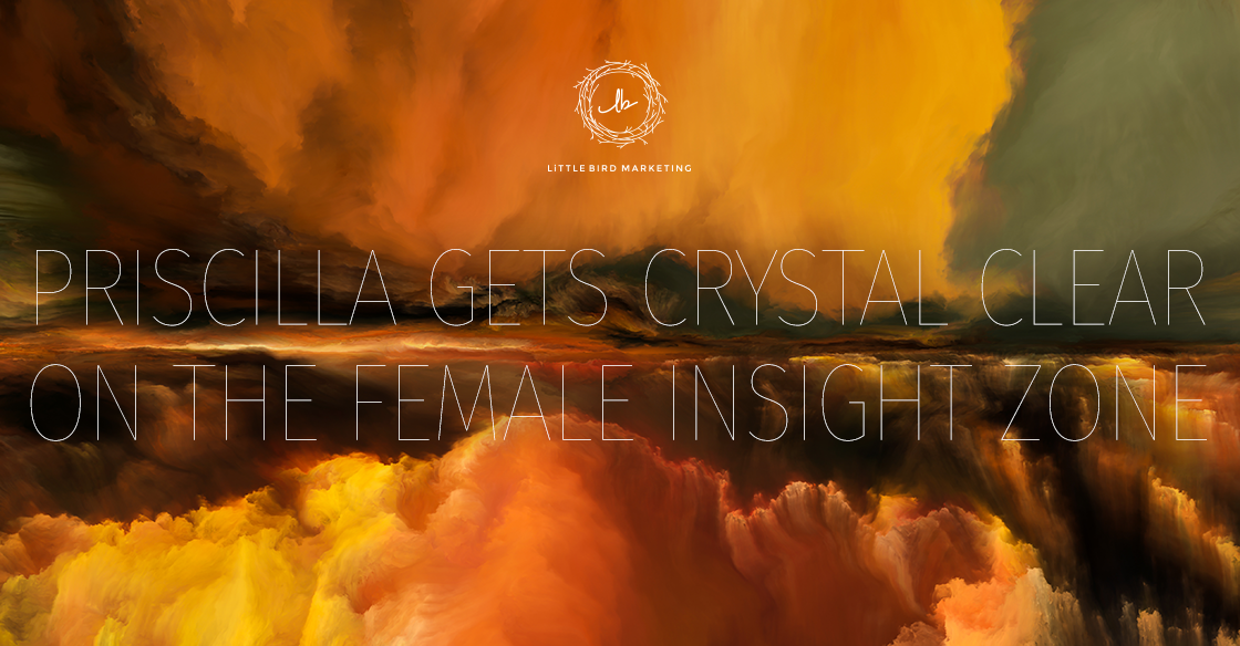 Priscilla Gets Crystal Clear on the Female Insight Zone