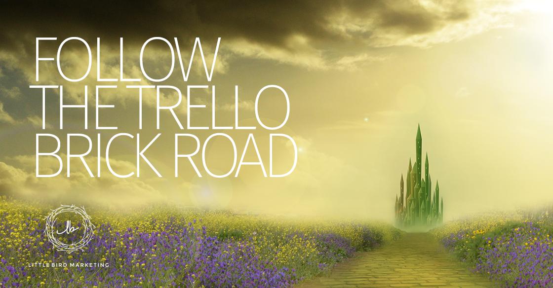 follow-the-trello-brick-road.png