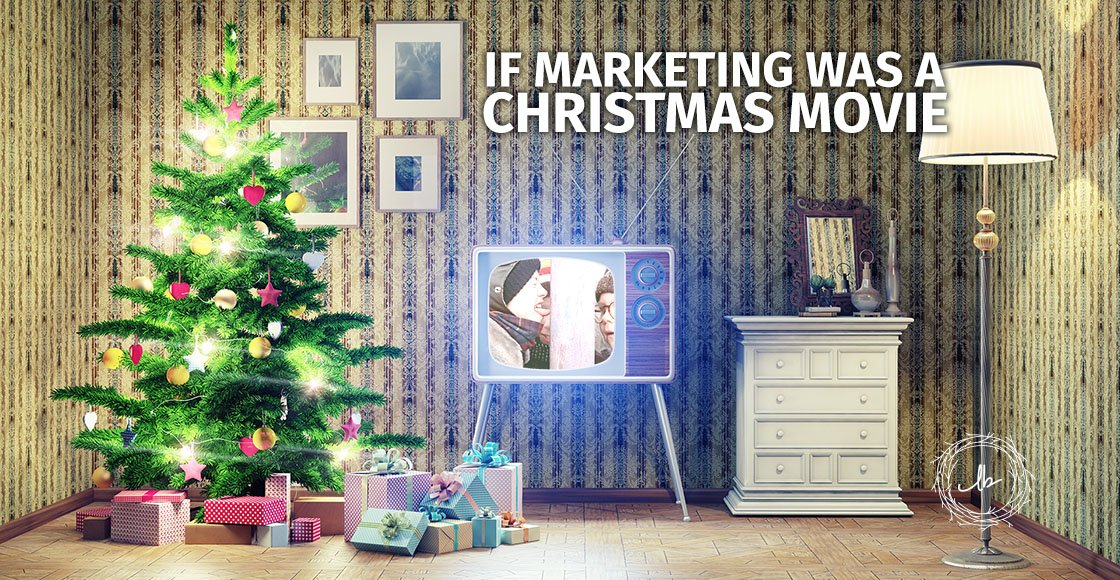If Marketing Was a Christmas Movie