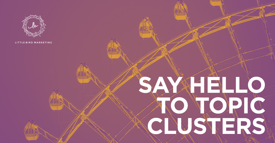 Topic Clusters: The Next Evolution of Content Marketing
