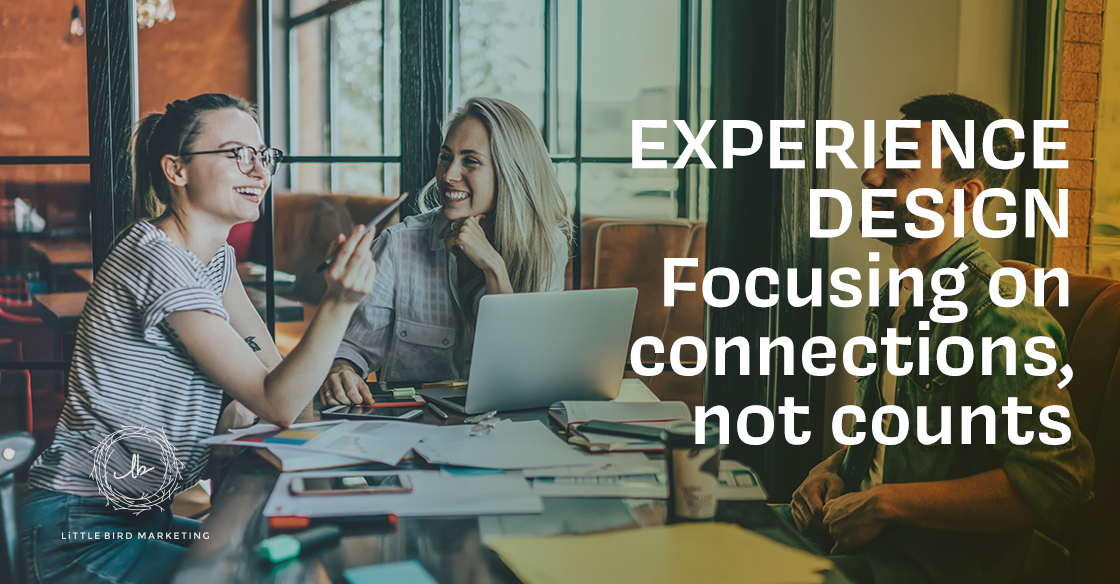 Experience Design: Focusing on Connections, Not Counts