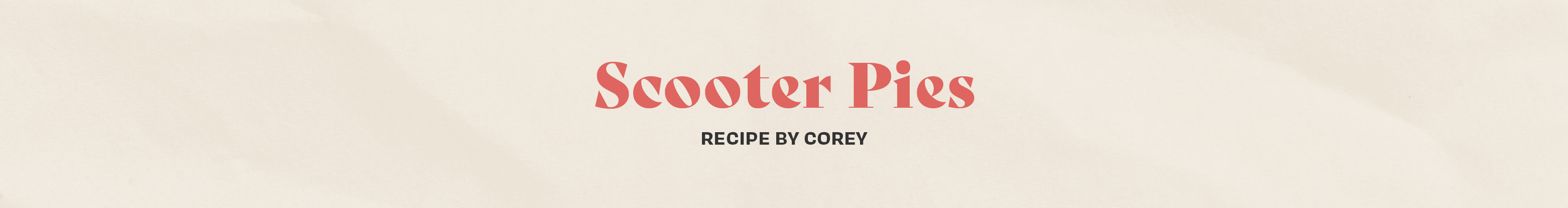 Corey - Scooter Pies