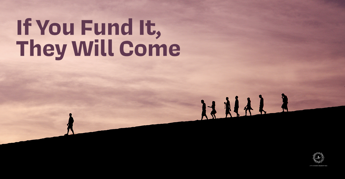 If You Fund It, They Will Come: Self-Funded Market Research Studies for Lead Generation