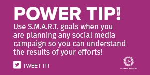 Use S.M.A.R.T. goals when you are planning any social media campaign so you can understand the results of your efforts!