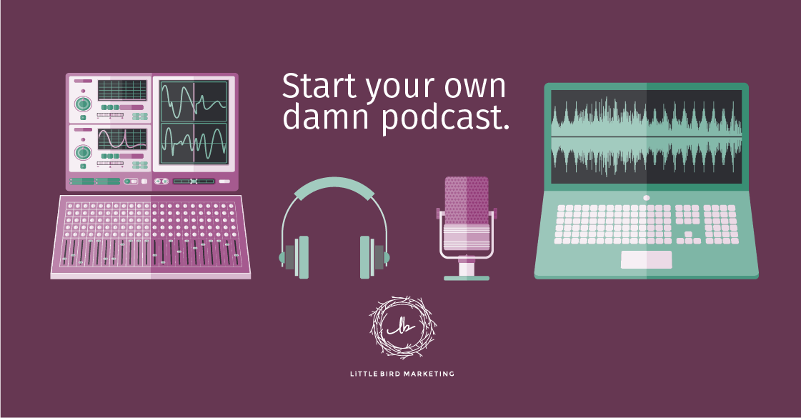Start your own damn podcast. Here are some top tips!