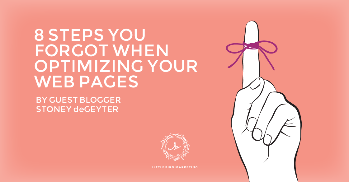 8 steps you forgot when optimizing your web pages - by guest blogger Stoney deGeyter