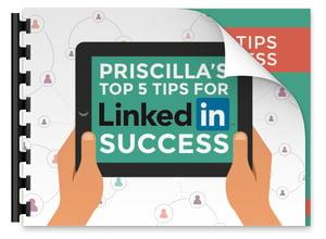 Priscilla's Top 5 Tips for LinkedIn Success