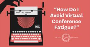 dear-priscilla-template-how-avoid-virtual-conference-fatigue