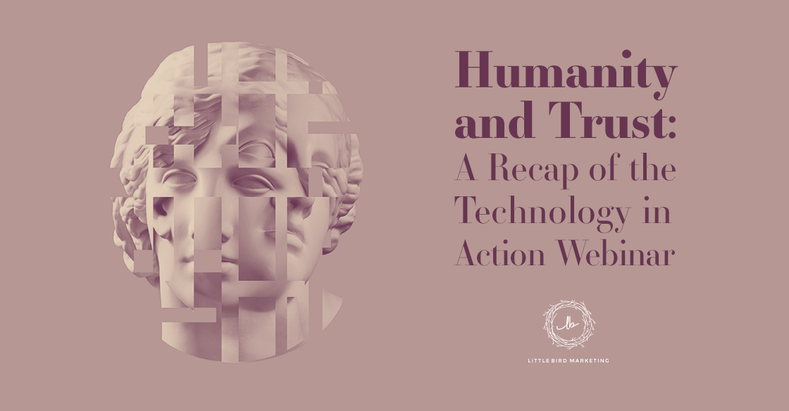 Humanity and Trust: A Recap of the Technology in Action Webinar