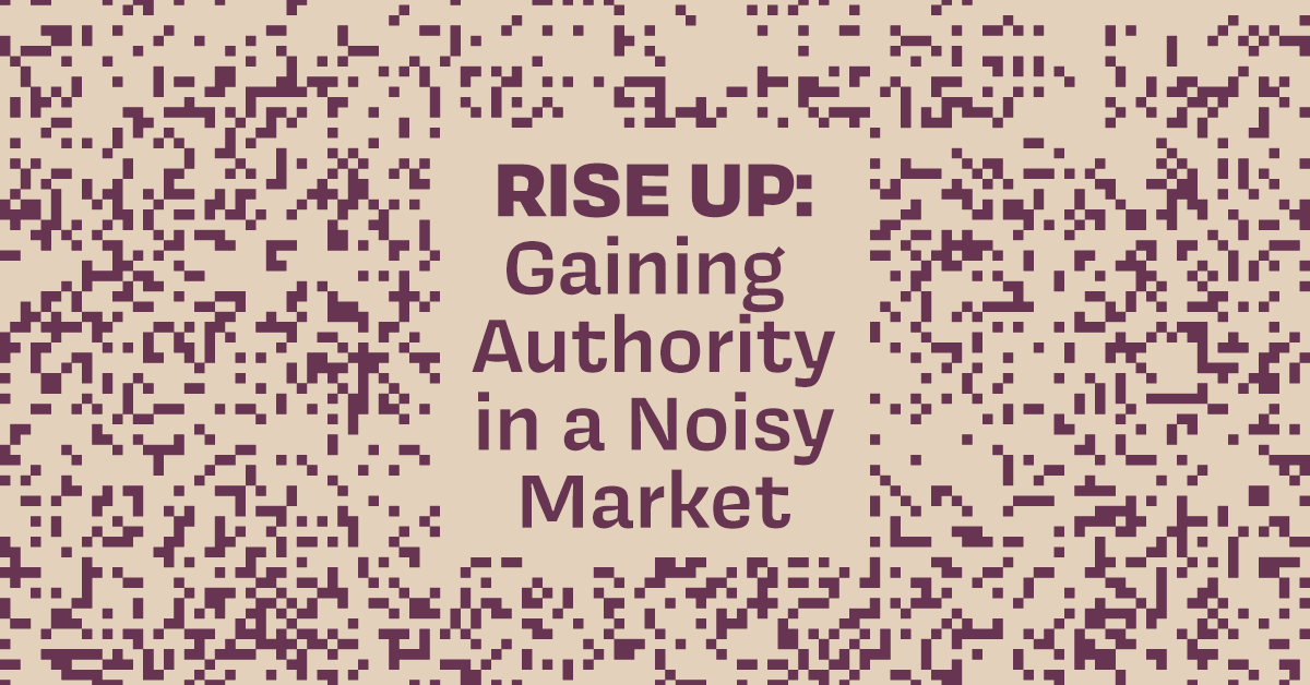 Rise Up: Gaining Authority in a Noisy Market