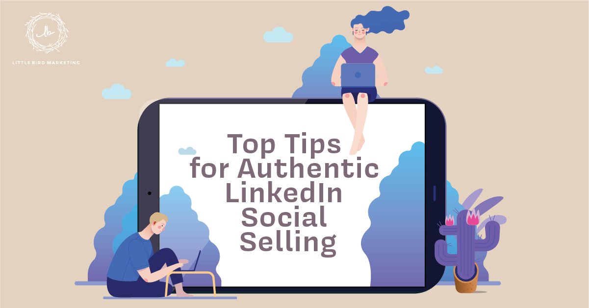 Top Tips for Authentic LinkedIn Social Selling