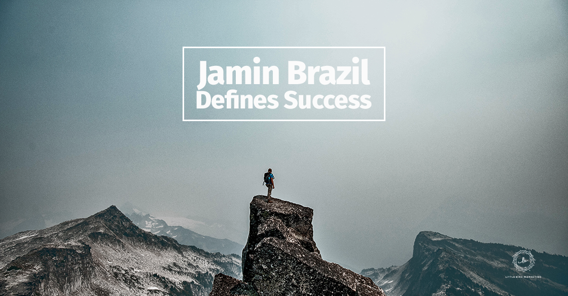 Jamin Brazil Defines Success
