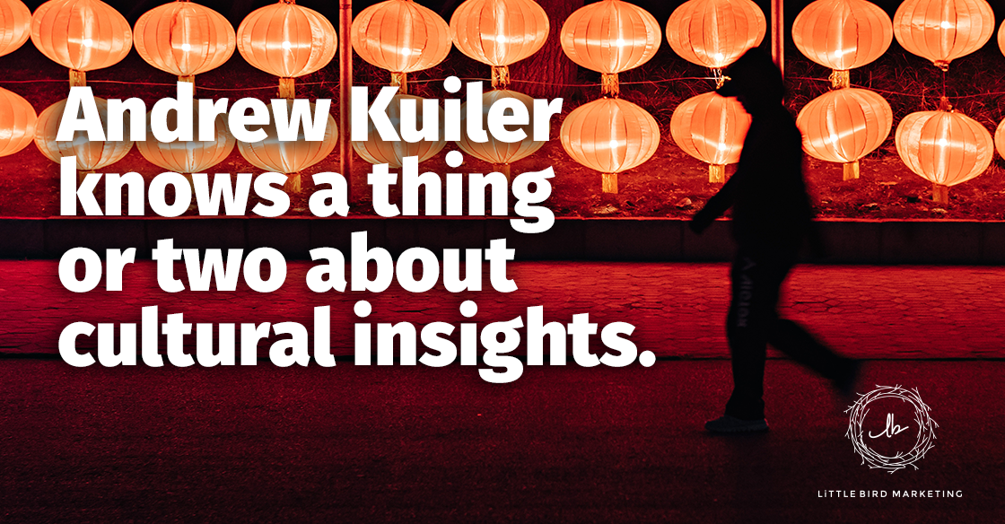 Andrew Kuiler Knows a Thing or Two About Cultural Insights