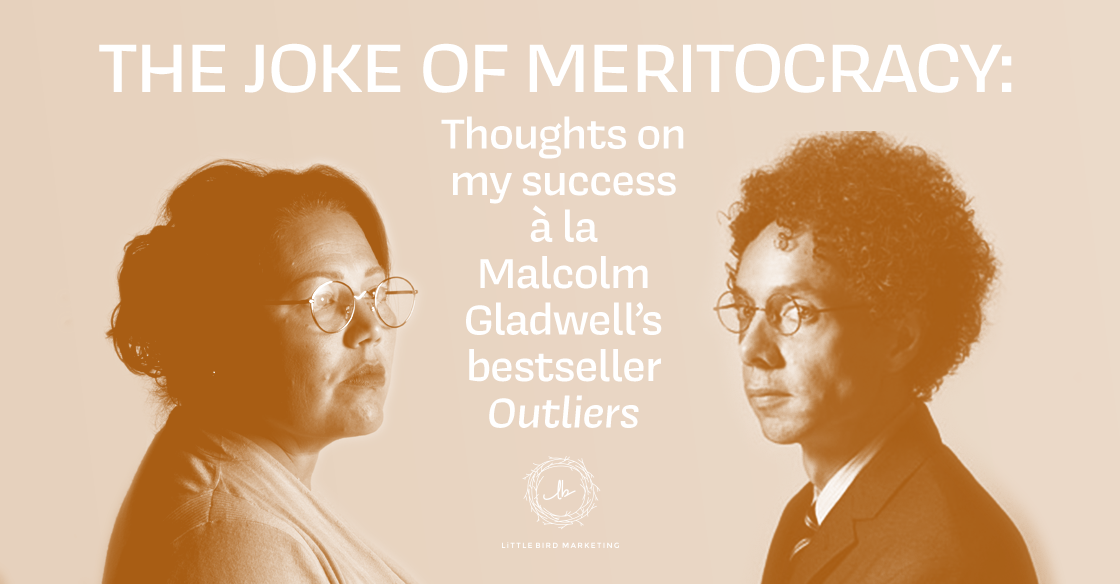 The Joke of Meritocracy: Thoughts on My Success à la Malcolm Gladwell's Bestseller Outliers
