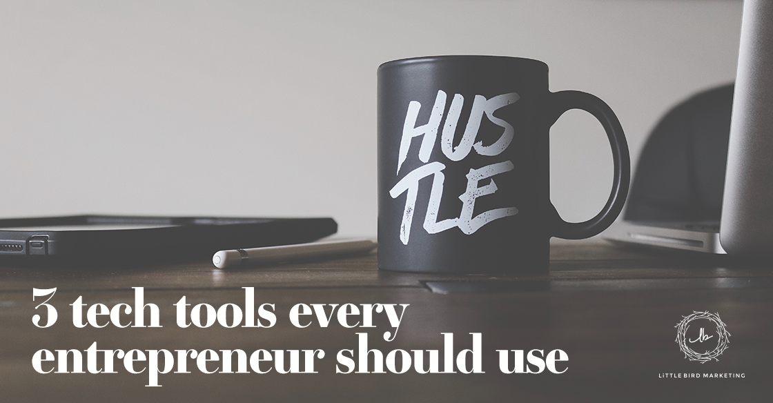 3 Tech Tools Every Entrepreneur Should Use