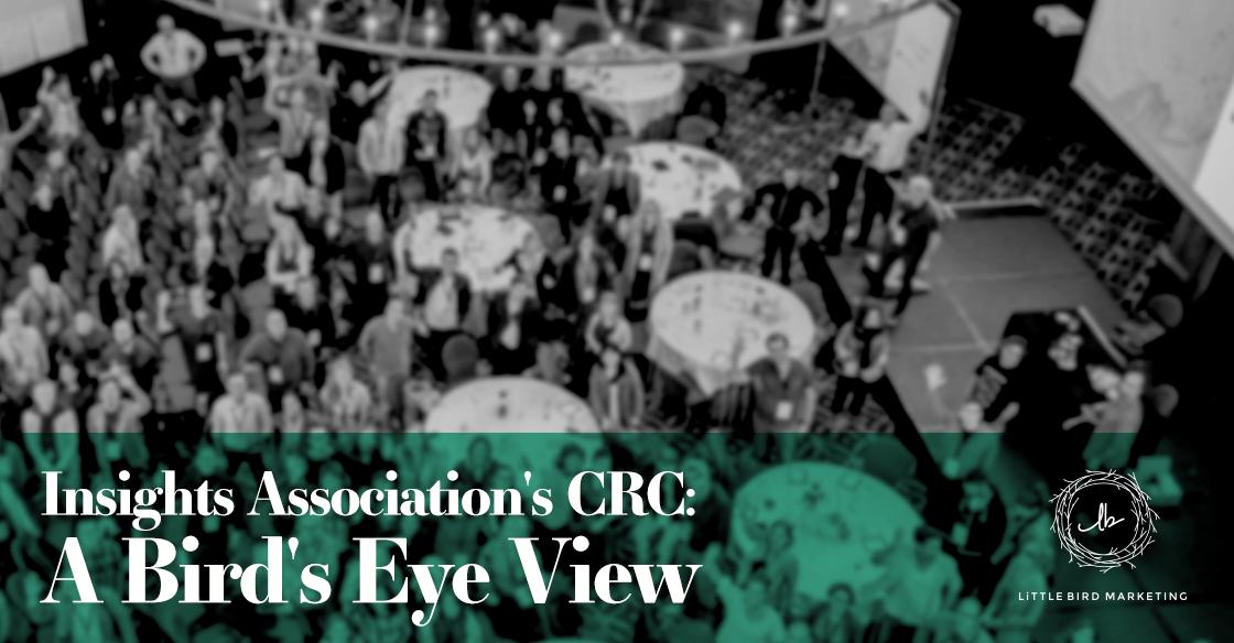 Insights Association's CRC: A Bird's Eye View