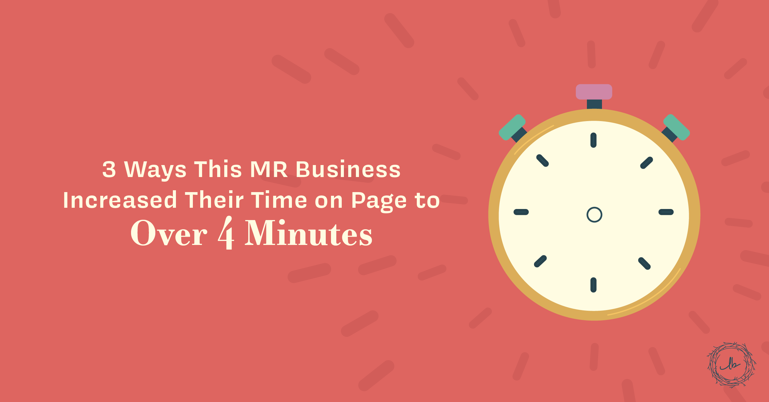 3 Ways This MR Business Increased Their Time on Page to Over 4 Minutes