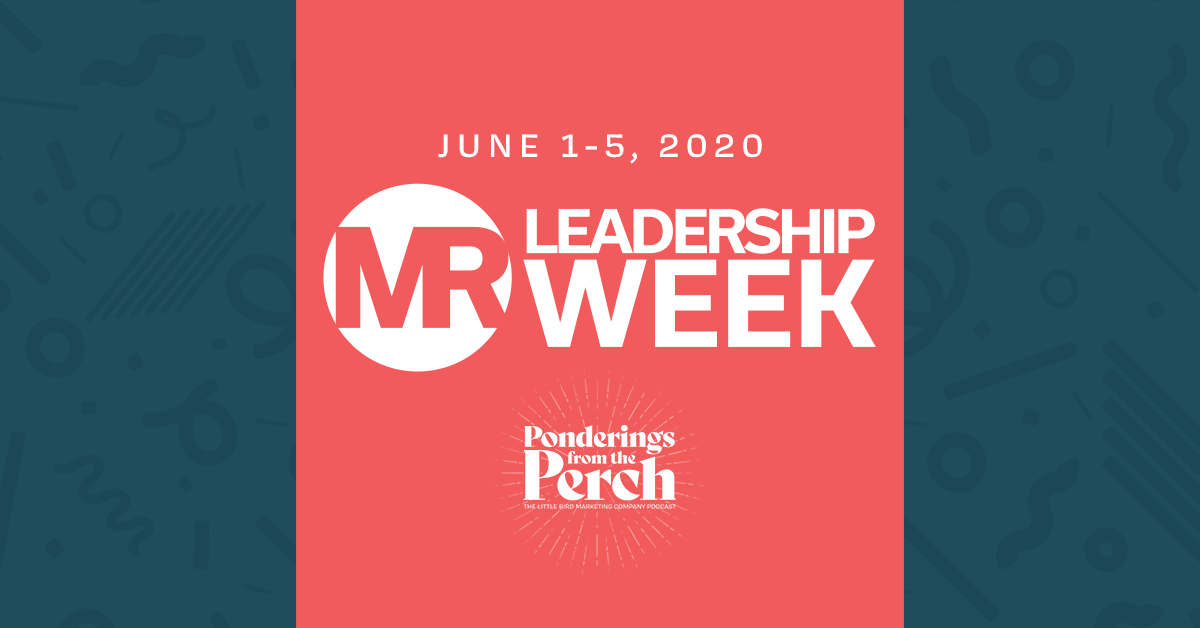 Round Two: Market Research Leadership Week on Pondering from the Perch