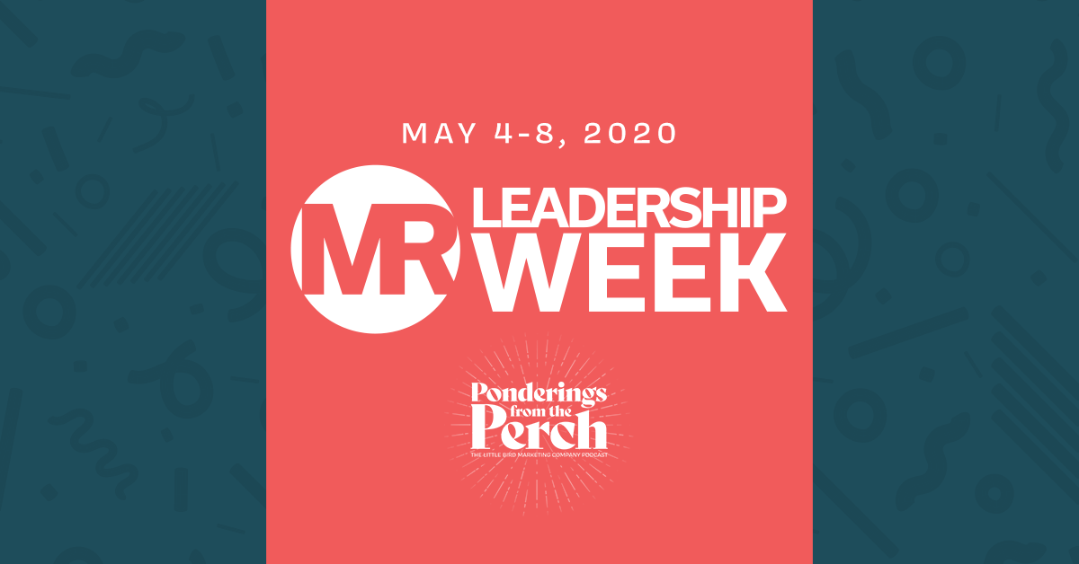 Market Research Leadership Week on Pondering from the Perch